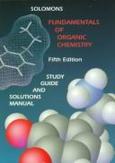 Study guide and solutions manual to accompany Fundamentals of organic chemistry by T. W. Graham Solomons