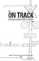 On track: The future of railway safety in Canada by Canada