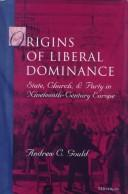 Origins of Liberal Dominance by Andrew C. Gould