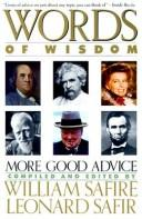 Words of wisdom by compiled and edited by William Safire and Leonard Safir.