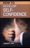 How to Develop Self-confidence by Anant Pai