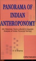 Panorama of Indian Anthroponomy ; An Historical, Socio-coultural and Linguistic Analysis of Indian Personal Names by D.D. Sharma