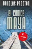 El Codice Maya /  The  Codex by Douglas J. Preston