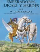 Emperandores, Dioses Y Heroes De LA Mitologia Romana/Heroes, Gods and Emperors from Roman Mythology by Kerry Usher