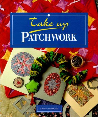 Patchwork (Take Up) by Ionne Hammond