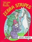 The Case of the Missing Zebra Stripes (I Love Math) by Time-Life Books