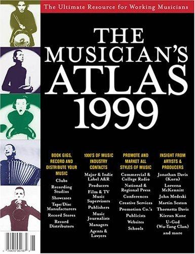 The Musician's Atlas 1999 (Musician's Atlas: The Ultimate Resource for Working Musicians) by Music Resource Group