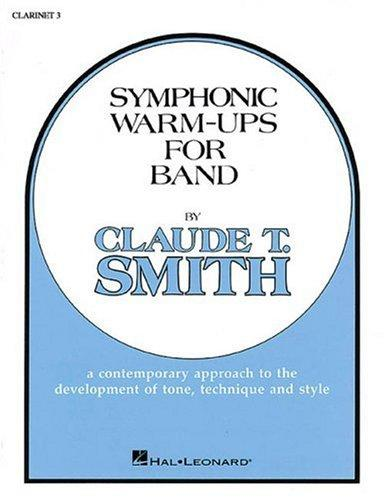 Symphonic Warm-Ups Bb Clarinet 3 by Claude T. Smith