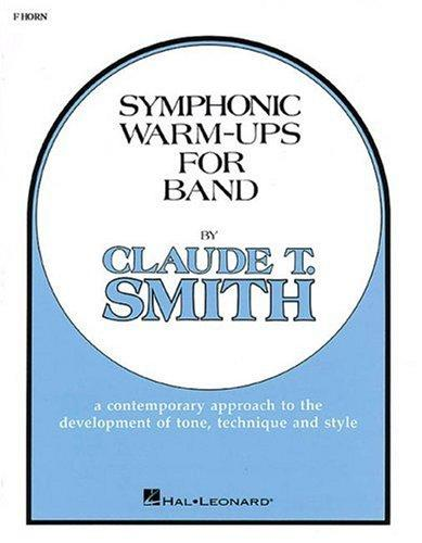 Symphonic Warm-Ups F Horn by Claude T. Smith