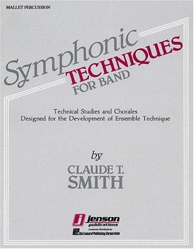 Symphonic Techniques Mallet Percussion by Claude T. Smith