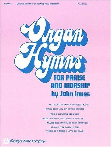 Organ Hymns For Praise and Worship #1 Organ by Innes John