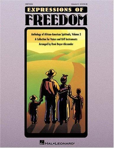 Expressions of Freedom Volume III (Anthology of African-American Spirituals) by Boyer-Alexander Rene