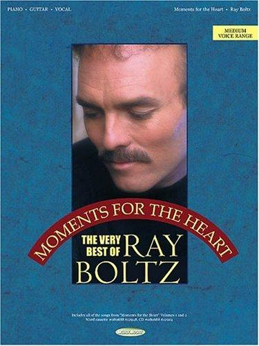 Ray Boltz - Moments for the Heart by Ray Boltz
