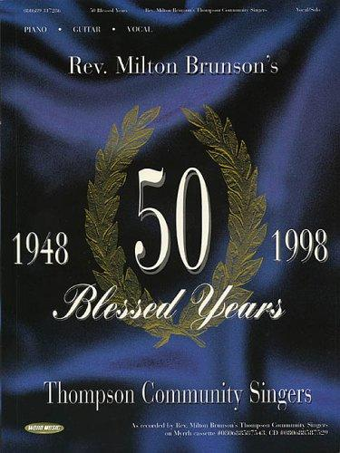Rev. Milton Brunson's Thompson Community Singers - 50 Blessed Years by Rev. Milton Brunson - Thomas Community Singers