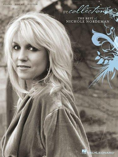 RECOLLECTION                 THE BEST OF NICHOLE          NORDEMAN by Nichole Nordeman