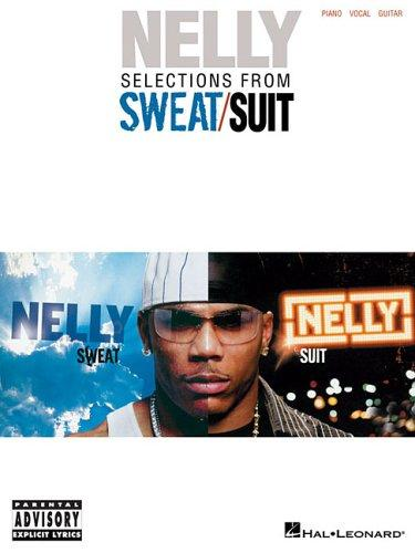 Nelly - Selections from Sweat/Suit by Nelly