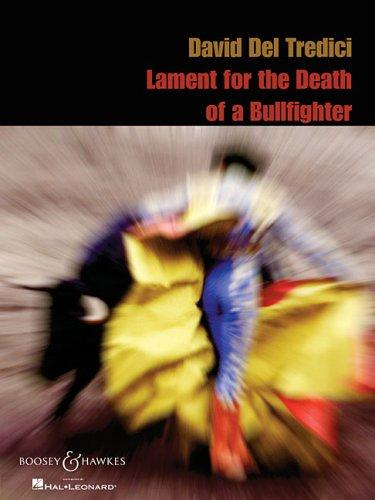 David Del Tredeci - Lament for the Death of a Bullfighter by David Del Tredici