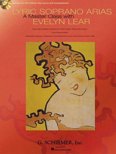 Lyric Soprano Arias: A Master Class with Evelyn Lear by Evelyn Lear