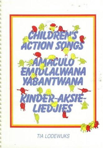Children's Action Songs / Kinder-aksie Liedjies / Amaculo Emodlalwana Yabantwana (Music: Children Action Songs / Kinder-Aksie Liedjies) by Lodewijks