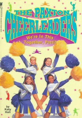 WE'RE IN THIS TOGETHER, PATTI (PAXTON CHEERLEADERS 5) by Hall