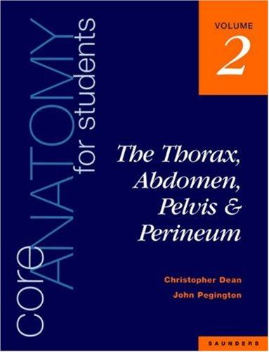 Core Anatomy, Thorax Pelvis (Core Anatomy for Students) by H., Ph.D. Phillips