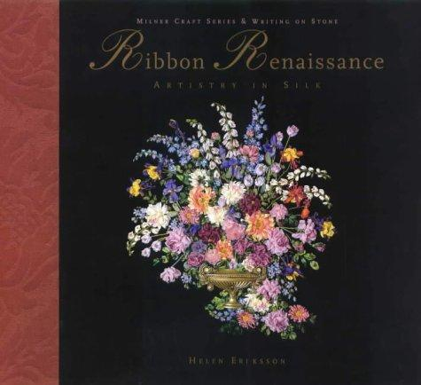 Ribbon Renaissance (Milner Craft Series & Writing on Stone) by Helena Eriksson