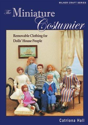 The Miniature Costumier by Catriona Hall