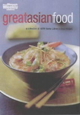 Great Asian Food by Australian Women's Weekly