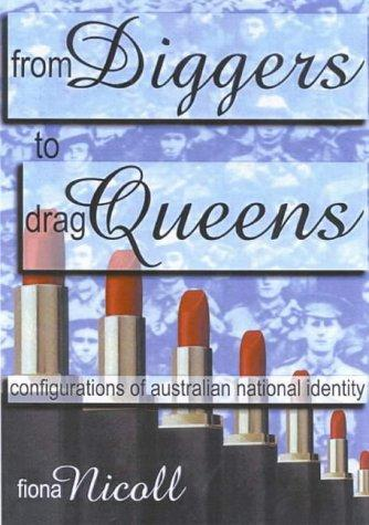 From Diggers to Drag Queens by Fiona Jean Nicoll