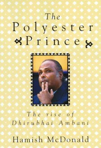 The polyester prince by Hamish McDonald