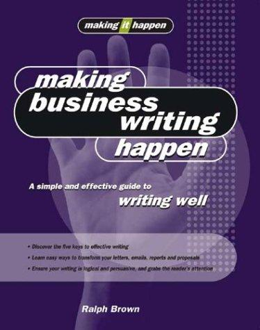 Making business writing happen by Brown, Ralph