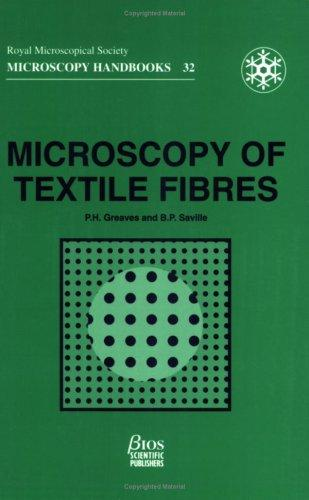 Microscopy of Textile Fibres (Microscopy Handbooks, 32) by P H GREAVES **N