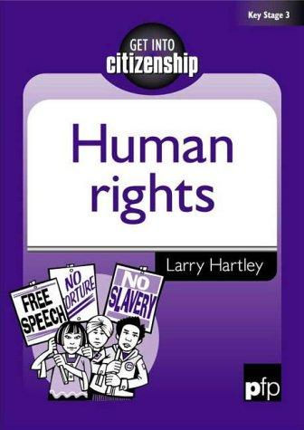 Human Rights (Get into Citizenship) by Larry Hartley