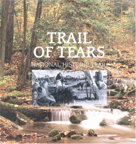 Trail of Tears National Historic Trail by Elliott West