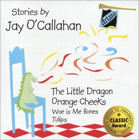 The Little Dragon and Orange Cheeks by Jay O'Callahan