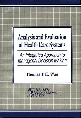 Analysis and Evaluation of Health Care Systems