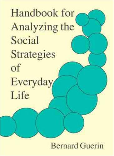 Handbook For Analyzing The Social Strategies Of Everyday Life by Bernard Guerin