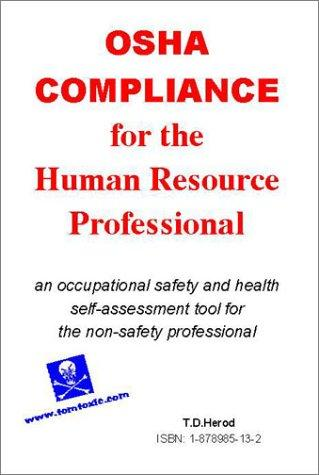 OSHA Compliance for the Human Resources Professional by T. D. Herod