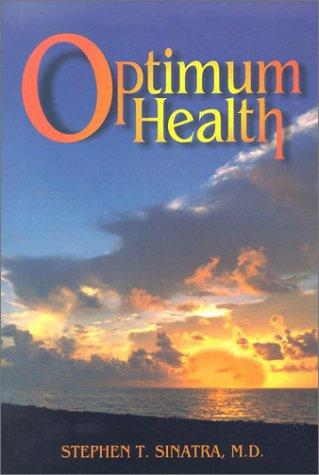 A cardiologist's prescription for optimum health by Stephen T. Sinatra
