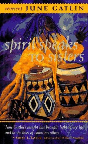 Spirit speaks to sisters by June Juliet Gatlin