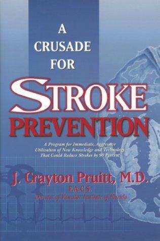 A Crusade for Stroke Prevention by J. Crayton Pruitt