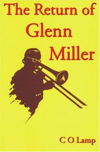 The return of Glenn Miller by C. O. Lamp