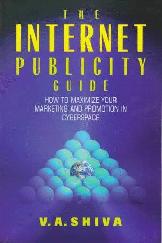 The Internet publicity guide by V. A. Shiva
