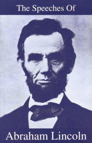 The speeches of Abraham Lincoln