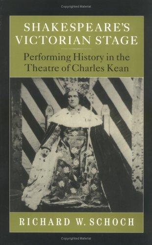 Shakespeare's Victorian Stage by Richard W. Schoch