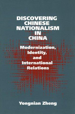 Discovering Chinese nationalism in China by Zheng, Yongnian.