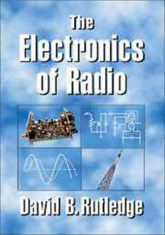 The electronics of radio by David B. Rutledge