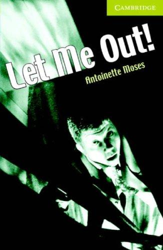 Let Me Out! by Antoinette Moses