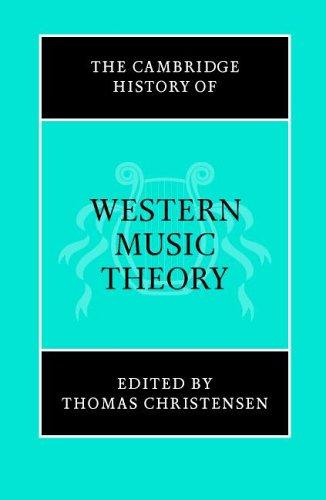 The Cambridge History of Western Music Theory (The Cambridge History of Music) by Thomas Christensen