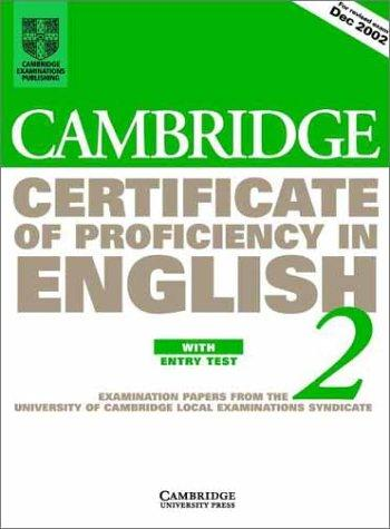 Cambridge Certificate of Proficiency in English 2 Student's Book with Entry Test by University of Cambridge Local Examinations Syndicate